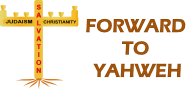 Forward To Yahweh